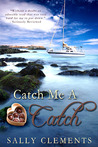 Catch Me A Catch by Sally Clements