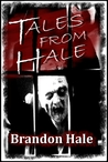 Tales From Hale by Brandon Hale