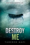 Destroy Me (Shatter Me, #1.5)