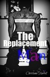 The Replacement Man