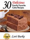 30 Delicious Family Favorite Cake Recipes