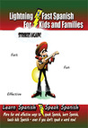Lightning-fast Spanish For Kids And Families Strikes Again!: More Fun Ways To Learn Spanish, Speak Spanish, And Teach Kids Spanish - Even If You Don't Speak A Word Now!