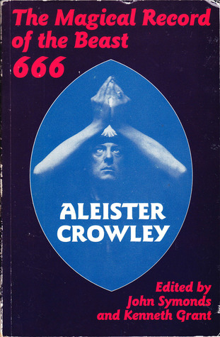 Magical Record of the Beast 666 by Aleister Crowley