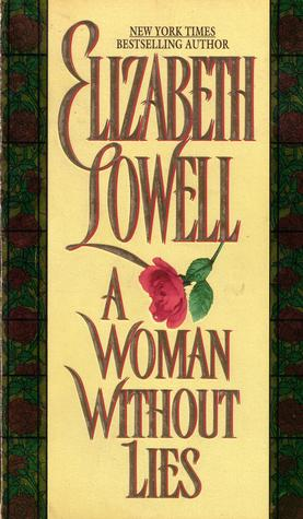 A Woman Without Lies by Elizabeth Lowell