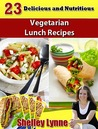 23 Delicious and Nutritious Vegetarian Lunch Recipes