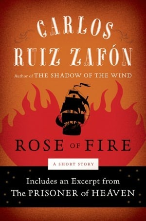 The Rose of Fire by Carlos Ruiz Zafn