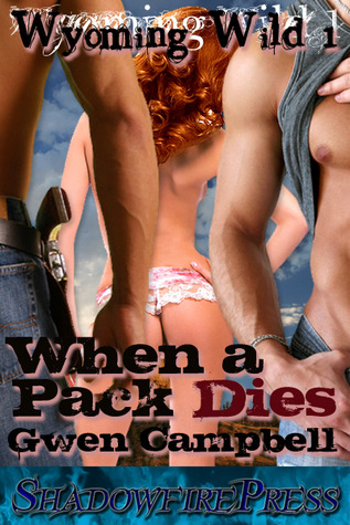 When a Pack Dies (Wyoming Wild #1)