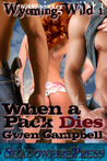 When a Pack Dies by Gwen Campbell