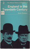 England in the Twentieth Century (The Pelican History of England, #9)