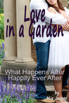 Love in a Garden: What Happens After Happily Ever After