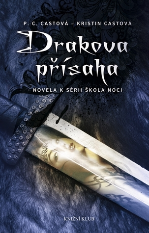 Drakova přísaha (House of Night Novellas, #1)