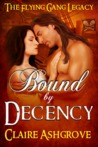 Bound By Decency (The Flying Gang Legacy #1)
