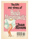 The Life and Hard Times of Heidi Abromowitz