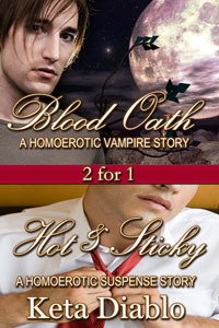 Blood Oath and Hot and Sticky by Keta Diablo