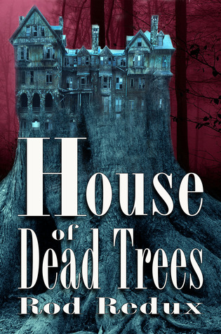 House of Dead Trees