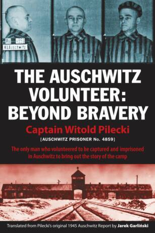The Auschwitz Volunteer by Witold Pilecki