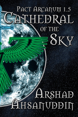 Cathedral of the Sky (Pact Arcanum, #1.5)