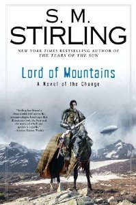 Lord of Mountains (Emberverse, #9) by S.M. Stirling ...