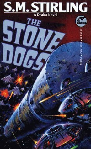 The Stone Dogs by S.M. Stirling