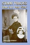 Starr Tracks: Belle and Pearl Starr