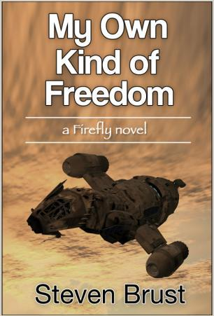 My Own Kind of Freedom by Steven Brust