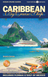 Caribbean by Cruise Ship: The Complete Guide to Cruising the Caribbean, 7th Edition
