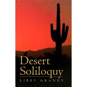 Desert Soliloquy by Libby Grandy