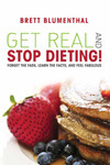 Get Real and Stop Dieting!