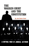 Warren Court and the Constitution: A Critical View of Judicial Activism
