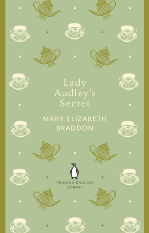 Lady Audley's Secret. Mary Elizabeth Braddon