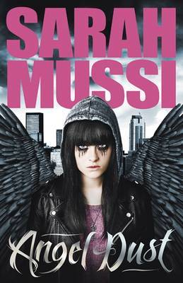 Angel Dust by Sarah Mussi