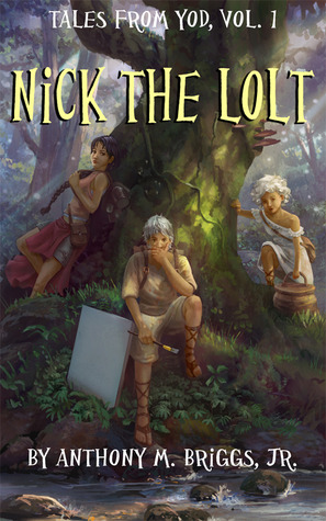 Nick the Lolt by Anthony M. Briggs Jr.
