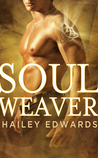 Soul Weaver by Hailey Edwards
