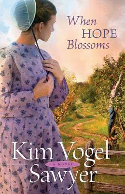 When Hope Blossoms by Kim Vogel Sawyer