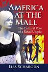 America at the Mall: The Cultural Role of a Retail Utopia