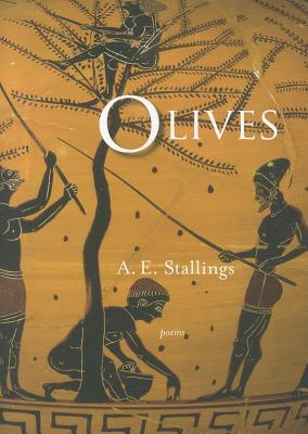 Olives by A.E. Stallings