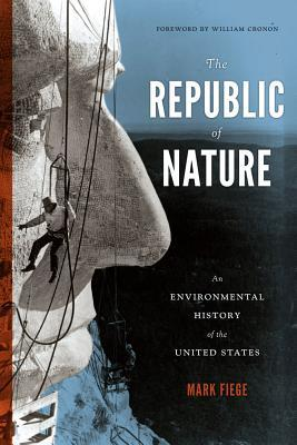 The Republic of Nature by Mark Fiege