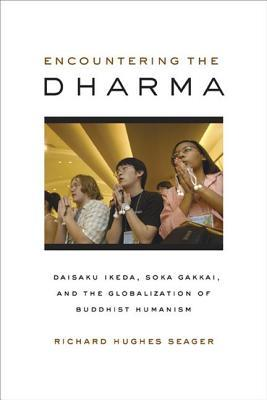 Encountering the Dharma by Richard Hughes Seager