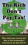 The Rich Don't Pay Tax! ...or Do They? by John Gaver