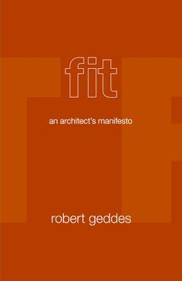 Read Fit: An Architect's Manifesto by Robert Geddes FB2