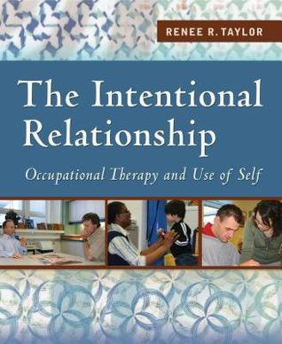 The Intentional Relationship: Occupational Therapy and Use of Self