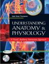 Understanding Anatomy and Physiology: A Visual, Auditory, Interactive Approach