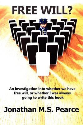 Free Will? an Investigation Into Whether We Have Choice, or Whether I Was Always Going to Write This Book