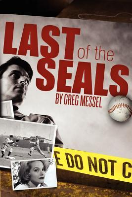 Last of the Seals by Greg Messel