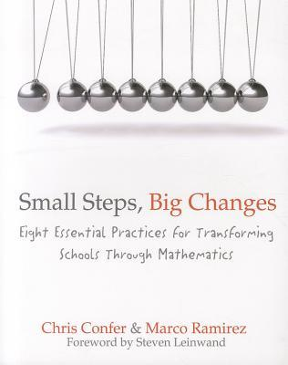 Small Steps, Big Changes: Eight Essential Practices for Transforming Schools Through Mathematics
