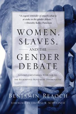 Women, Slaves, and the Gender Debate by Benjamin Reaoch