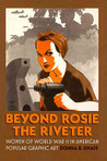 Beyond Rosie the Riveter: Women of World War II in American Popular Graphic Art (CultureAmerica)