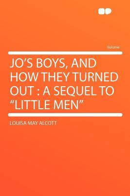 Jo's Boys, and How They Turned Out by Louisa May Alcott