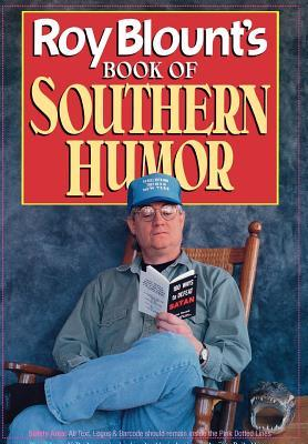 Roy Blount's Book of Southern Humor by Roy Blount Jr.