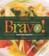 Bravo!: Vegan Recipes from the TrueNorth Health Kitchen